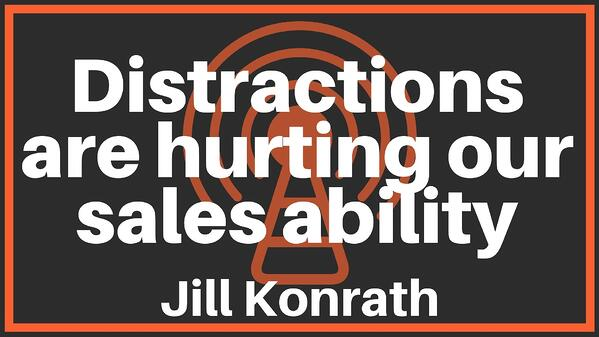 Distractions are hurting our sales ability