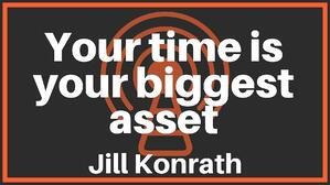 Your time is your biggest asset